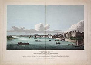 Somerset House, In Its Original State. With the various Buildings on the Banks of the River Thames,...