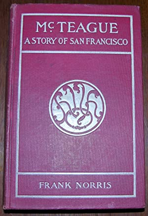 McTeague: A Story of San Francisco.