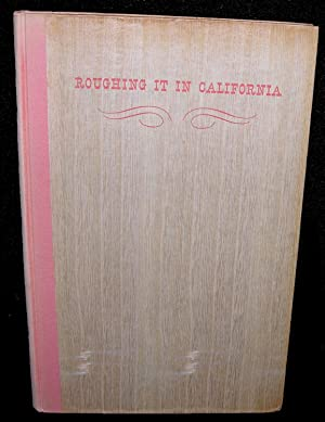 Roughing it in California.: CLEMENS, Samuel L.
