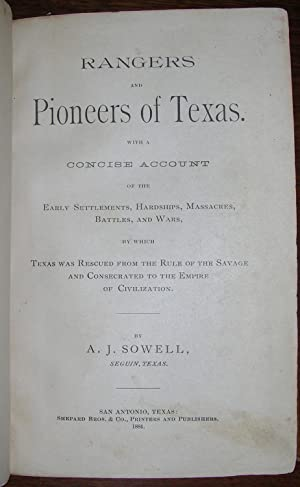 Rangers and Pioneers of Texas. With a Concise Account of the Early Settlements, Hardships, Massac...