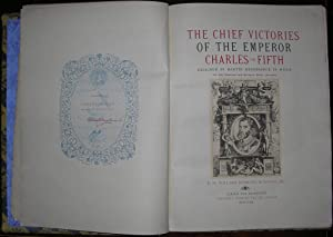 The Chief Victories of the Emperor Charles the Fifth.