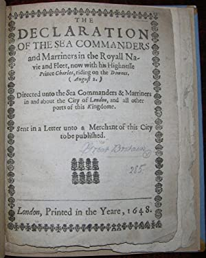 The Declaration of the Sea Commanders and Marriners in the Royall Navie and Fleet
