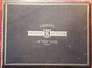 Gardner's Photographic Sketch Book of the War.