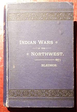 Indian Wars of the Northwest. A California Sketch.