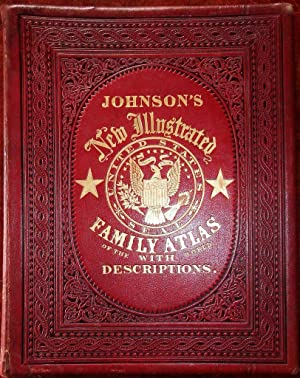 Johnson's New Illustrated (Steel Plate) Family Atlas, with Physical Geography, and with Descripti...