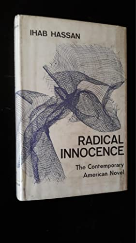 Radical Innocence. Studies in the contemporary american: Ihab Hassan