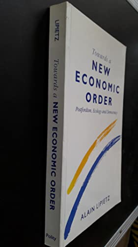 Towards a New Economic Order. Postfordism, Ecology and Democracy