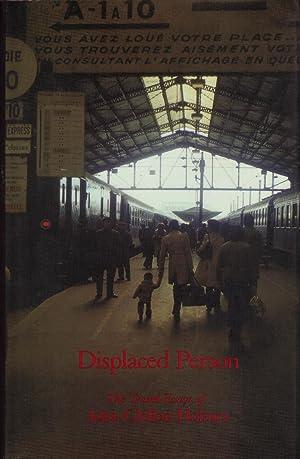 Displaced Person: Travel Essays (Selected Essays Vol: John Clellon Holmes