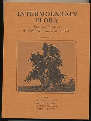 Intermountain Flora: Vascular Plants of the Intermountain West, USA, vol one: Cronquist, Arthur, et...