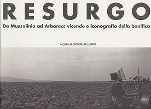 RESURGO DA MUSSOLINIA AD ARBOREA: VICENDE E: PELLEGRINI GIORGIO (A