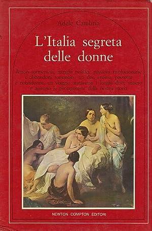 L'Italia segreta delle donne. Amori tormentati, intrighi: Cambria Adele