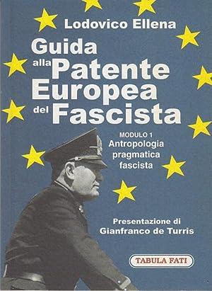 Guida alla Patente Europea del Fascista. Modulo: Ellena Lodovico