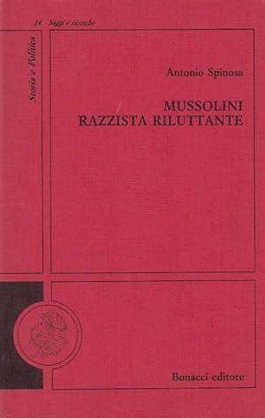Mussolini razzista riluttante: Spinosa Antonio