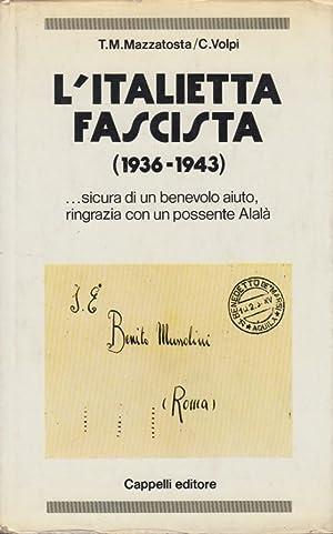 L'italietta fascista Lettere al potere 1936-1943: Mazzatosta Teresa Maria