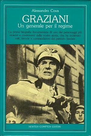 Graziani Un generale per il regime La: Cova Alessandro