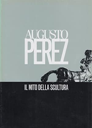 Augusto Perez Il Mito della scultura: Bertozzi Massimo (A