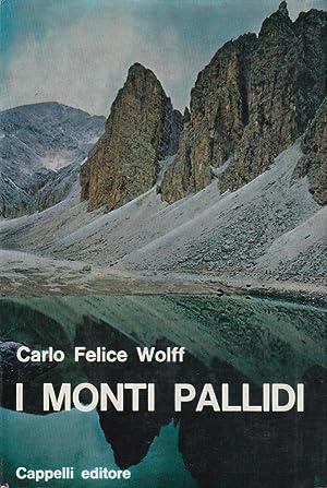 I Monti Pallidi. Leggende delle dolomiti: Wolf Carlo Felice