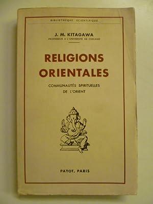 Religions orientales. Communautés spirituelles de l'Orient. La: KITAGAWA J.M.,