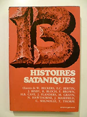 13 histoires sataniques. Oeuvres de W. Beckers, E.C. Bertin, J. Bixby, R. Bloch, F. Brown, H.B. C...