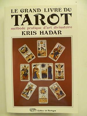 Le grand livre du Tarot. Méthode pratique: HADAR Kris,