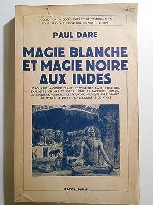 Magie blanche et magie noire aux indes.: DARE Paul,