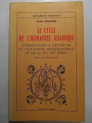 Le Cycle de l'Humanité adamique. Introduction à: PHAURE Jean,