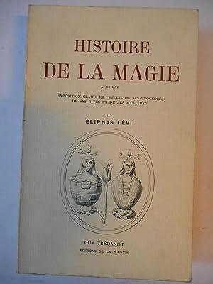 Histoire de la Magie avec une Exposition: LEVI Eliphas (Abbé