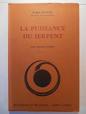 La Puissance du Serpent. (The Serpent Power).: AVALON Arthur (Sir