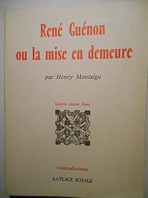 René Guénon ou la mise en demeure. by MONTAIGU Henry,: La place ...