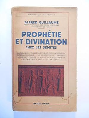 Prophétie et divination chez les sémites. La: GUILLAUME Alfred,