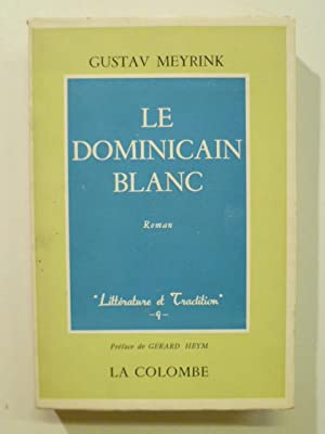 Le Dominicain Blanc. Extraits du Journal d'un Invisible.
