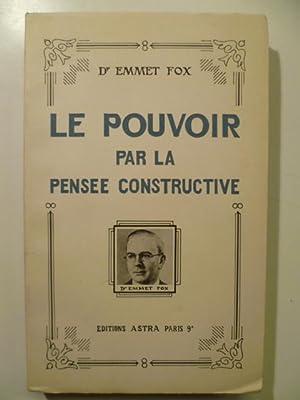 Le Pouvoir par la Pensée Constructive.: FOX Emmet (Dr),