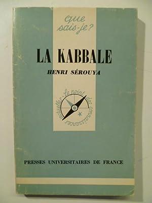 La kabbale.: SEROUYA Henri,