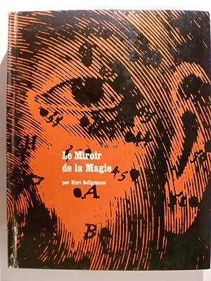 Le Miroir de la Magie. Histoire de: SELIGMANN Kurt,