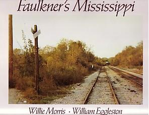 FAULKNER'S MISSISSIPPI - SIGNED BY WILLIAM EGGLESTON