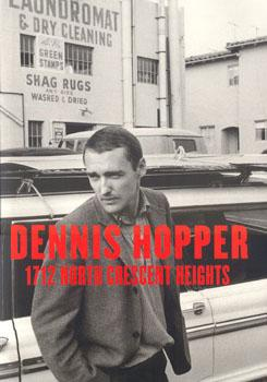 DENNIS HOPPER: 1712 NORTH CRESCENT HEIGHTS - PHOTOGRAPHS 1962-1968 - DELUXE BOXED EDITION WITH A ...
