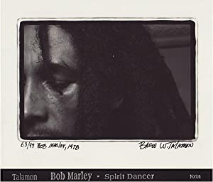 BOB MARLEY: SPIRIT DANCER - SIGNED, SLIPCASED: TALAMON, BRUCE W.)