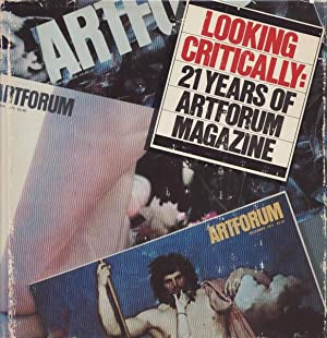 LOOKING CRITICALLY: 21 YEARS OF ARTFORUM MAGAZINE