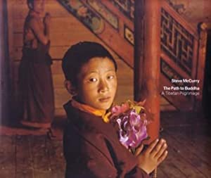 STEVE McCURRY: THE PATH TO BUDDHA, A TIBETAN PILGRIMAGE - SIGNED BY THE PHOTOGRAPHER