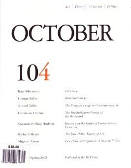 OCTOBER 104: ART/ THEORY/ CRITICISM/ POLITICS -: OCTOBER). Krauss, Rosalind,