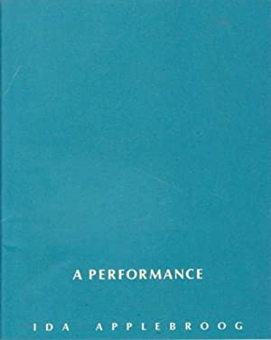 IDA APPLEBROOG: A PERFORMANCE: THE END (FROM BLUE BOOKS)