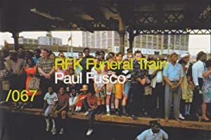 RFK FUNERAL TRAIN - THE LIMITED FIRST EDITION SIGNED BY PAUL FUSCO
