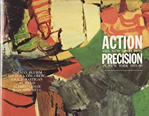ACTION / PRECISION: THE NEW DIRECTION IN: Schimmel, Paul, B.H.