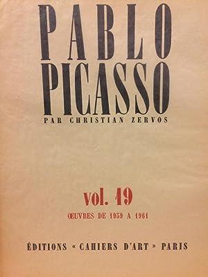 PABLO PICASSO PAR CHRISTIAN ZERVOS VOL. 19 (XIX): OEUVRES DE 1959 A 1961: PICASSO, PABLO). Zervos, ...