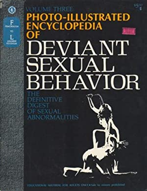 PHOTO-ILLUSTRATED ENCYCLOPEDIA OF DEVIANT SEXUAL BEHAVIOR VOLUME 3: FEMORALISM TO LINGERIE ...