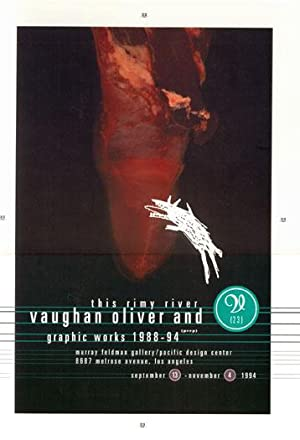THIS RIMY RIVER: VAUGHAN OLIVER AND V23 GRAPHIC WORKS 1988-94 - SIGNED BY VAUGHAN OLIVER, CHRIS B...