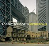 ROBERT POLIDORI'S METROPOLIS - SIGNED BY THE PHOTOGRAPHER