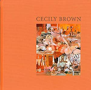 CECILY BROWN - SIGNED BY THE ARTIST: BROWN, CECILY). Ashton,