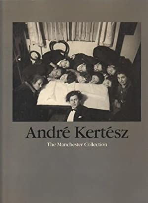 ANDRE KERTESZ: THE MANCHESTER COLLECTION - SIGNED BY THE PHOTOGRAPHER