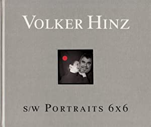 VOLKER HINZ: S/W PORTRAITS 6 X 6 - WITH AN ORIGINAL PHOTOGRAPH